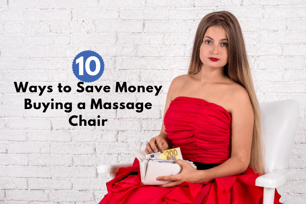 10 Ways to Save Money Buying a Massage Chair